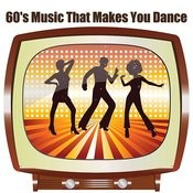 60's Music That Makes You Dance Songs