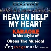 Heaven Help My Heart (In The Style Of Chess The Musical) [Karaoke Version] - Single Songs