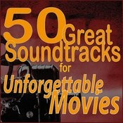50 Great Soundtracks For Unforgettable Movies Songs