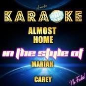 Almost Home (In The Style Of Mariah Carey) [Karaoke Version] - Single Songs