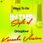 Ways To Go (In The Style Of Grouplove) [Karaoke Version] Song
