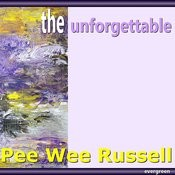 Pee Wee Russell: The Unforgettable Songs