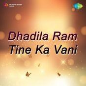 Dhadila Ram Tine Ka Vani Drama Songs