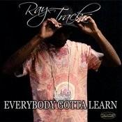 Everybody Gotta Learn Song