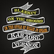 Blanket On The Ground (In The Style Of Billie Jo Spears) [Karaoke Version] Song