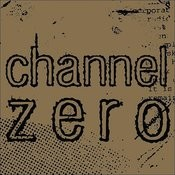 Channel Zero Songs