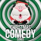 Christmas Comedy Songs Songs