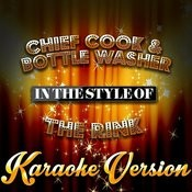 Chief Cook & Bottle Washer (In The Style Of The Rink) [Karaoke Version] - Single Songs