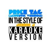 Price Tag (Acoustic Version) [In The Style Of Jessie J] [Karaoke Version] - Single Songs