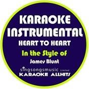 Heart To Heart (In The Style Of James Blunt) [Karaoke Instrumental Version] - Single Songs