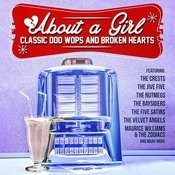 About A Girl: Classic Doo Wops And Broken Hearts Songs