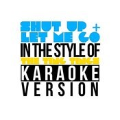Shut Up & Let Me Go (In The Style Of The Ting Tings) [Karaoke Version] - Single Songs