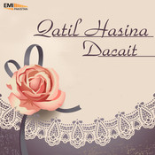 Qatil Hasina / Dacait Songs