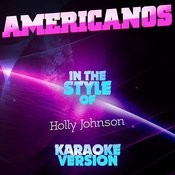 Americanos (In The Style Of Holly Johnson) [Karaoke Version] Song