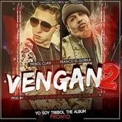 Vengan 2 (Feat. Franco El Gorila) Song