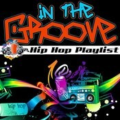 In The Groove: Hip Hop Playlist Songs