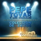 Pepe Tovar Y Los Chacales: Coleccion De Exitos Presentado Por Club Corridos Songs