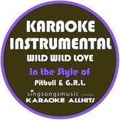Wild Wild Love (In The Style Of Pitbull & G.R.L) [Karaoke Instrumental Version] - Single Songs