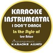 I Don't Dance (In The Style Of Lee Brice) [Karaoke Instrumental Version] - Single Songs