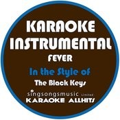 Fever (In The Style Of The Black Keys) [Karaoke Instrumental Version] Song