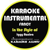 Fancy (In The Style Of Iggy Azalea & Charli Xcx) [Karaoke Instrumental Version] - Single Songs