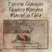 Enrique Granados, Federico Mompou, Manuel De Falla: Spanish Scene Of Classical Songs