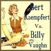 Bert Kaempfert Vs. Billy Vaughn Songs