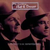 'Tis Sweet To Be Remembered: The Essential Flatt & Scruggs Songs