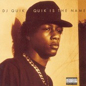 Quik Is The Name Songs