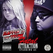 Slappin' In The Trunk Presents Fatal Attraction Songs