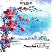Peaceful Chillout Vol.3 - Christmas Edition Songs