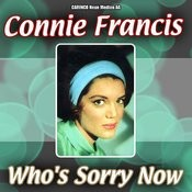 Who's Sorry Now By Connie Francis Songs