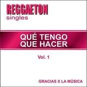 Reggaeton Singles - Qué Tengo Que Hacer - Vol. 1 Songs