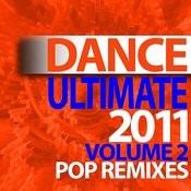 Ultimate Dance – 2011 Pop Remixes Workout – Volume 2 Songs