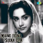 Maine Jeena Seekh Liya Songs