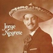 Lo Mejor De Jorge Negrete Songs