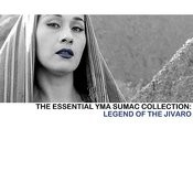 The Essential Yma Sumac Collection: Legend Of The Jivaro Songs