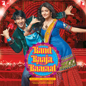 Band Baaja Baaraat Songs