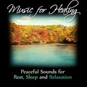 Music For Healing: Peaceful Sounds For Rest, Sleep And Relaxation Songs