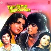 Tum Par Hum Qurban Songs