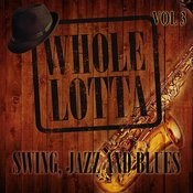 Whole Lotta Swing, Jazz And Blues, Vol. 3 Songs