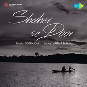 Shaher Se Door Songs