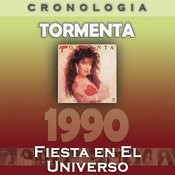 Tormenta Cronología - Fiesta En El Universo (1990) Songs