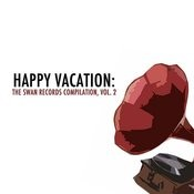 Happy Vacation: The Swan Records Compilation, Vol. 2 Songs