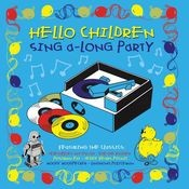 Hello Children Everywhere Children's Sing-A-Long Party Songs