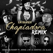 La Super Chapiadora (Remix) [Feat. J King & De La Ghetto] Song
