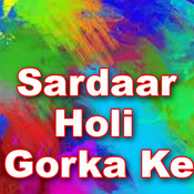 Sardaar Holi Gorka Ke Songs
