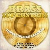 Brass Superstars, Three Golden Legends - Chet Baker, Jack Teagarden, King Oliver Songs