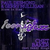 Iconic Jazz: Paul Desmond & Gerry Mulligan - Blues In Time / Chet Baker - Chet Baker Sings Songs