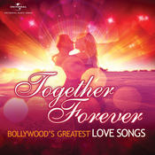Together Forever - Bollywood's Greatest Love Songs Songs